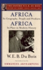 Africa, Its Geography, People and Products and Africa-Its Place in Modern History (The Oxford W. E. B. Du Bois) - eBook