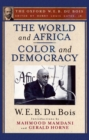 The World and Africa and Color and Democracy (The Oxford W. E. B. Du Bois) - eBook