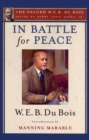 In Battle for Peace (The Oxford W. E. B. Du Bois) : The Story of My 83rd Birthday - eBook