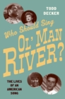 Who Should Sing 'Ol' Man River'? : The Lives of an American Song - eBook