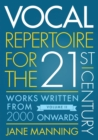 Vocal Repertoire for the Twenty-First Century, Volume 2 : Works Written From 2000 Onwards - Book
