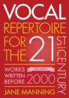 Vocal Repertoire for the Twenty-First Century, Volume 1 : Works Written Before 2000 - Book