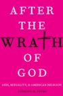 After the Wrath of God : AIDS, Sexuality, and American Religion - eBook