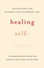 Healing Self-Injury : A Compassionate Guide for Parents and Other Loved Ones - Book