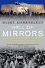 Hall of Mirrors : The Great Depression, the Great Recession, and the Uses-and Misuses-of History - eBook