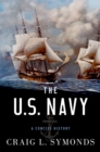 The U.S. Navy : A Concise History - eBook