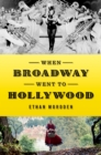 When Broadway Went to Hollywood - eBook