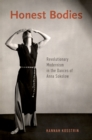 Honest Bodies : Revolutionary Modernism in the Dances of Anna Sokolow - eBook