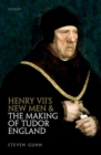 Henry VII's New Men and the Making of Tudor England - Book