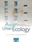 Avian Urban Ecology : Behavioural and Physiological Adaptations - Book