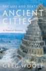 The Life and Death of Ancient Cities : A Natural History - Book