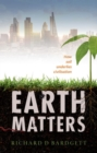 Earth Matters : How soil underlies civilization - Book