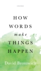 How Words Make Things Happen - Book