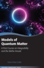 Models of Quantum Matter : A First Course on Integrability and the Bethe Ansatz - Book