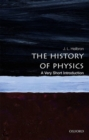 The History of Physics: A Very Short Introduction - Book