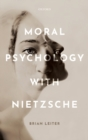 Moral Psychology with Nietzsche - Book