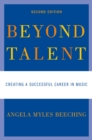 Beyond Talent : Creating a Successful Career in Music - eBook