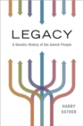Legacy : A Genetic History of the Jewish People - eBook