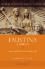 Faustina I and II : Imperial Women of the Golden Age - eBook