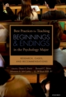 Best Practices for Teaching Beginnings and Endings in the Psychology Major : Research, Cases, and Recommendations - eBook