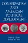 Conservatism and American Political Development - eBook