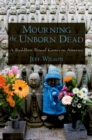 Mourning the Unborn Dead : A Buddhist Ritual Comes to America - eBook