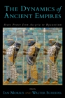 The Dynamics of Ancient Empires : State Power from Assyria to Byzantium - eBook