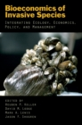 Bioeconomics of Invasive Species : Integrating Ecology, Economics, Policy, and Management - eBook