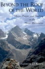 Beyond the Roof of the World : Music, Prayer, and Healing in the Pamir Mountains - eBook