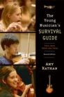 The Young Musician's Survival Guide : Tips from Teens and Pros - eBook