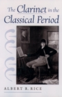 The Clarinet in the Classical Period - eBook