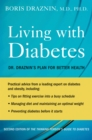 Living with Diabetes : Dr. Draznin's Plan for Better Health - eBook
