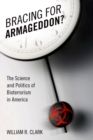 Bracing for Armageddon? : The Science and Politics of Bioterrorism in America - eBook