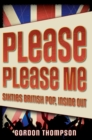 Please Please Me : Sixties British Pop, Inside Out - eBook