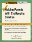Helping Parents with Challenging Children Positive Family Intervention Parent Workbook - eBook