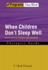 When Children Don't Sleep Well : Interventions for Pediatric Sleep Disorders Therapist Guide - eBook