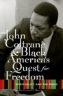 John Coltrane and Black America's Quest for Freedom : Spirituality and the Music - eBook
