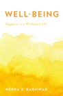 Well-Being : Happiness in a Worthwhile Life - eBook