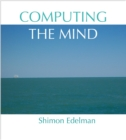 Computing the Mind : How the Mind Really Works - eBook