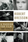 Robert Bresson : A Passion for Film - eBook