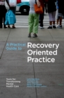A Practical Guide to Recovery-Oriented Practice: Tools for Transforming Mental Health Care - eBook