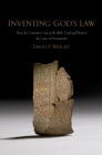 Inventing God's Law : How the Covenant Code of the Bible Used and Revised the Laws of Hammurabi - eBook