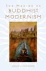 The Making of Buddhist Modernism - eBook