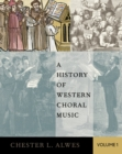 A History of Western Choral Music, Volume 1 - eBook