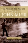 A Passion for Nature : The Life of John Muir - eBook