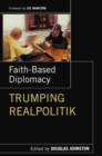 Faith- Based Diplomacy Trumping Realpolitik - eBook