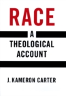 Race : A Theological Account - eBook