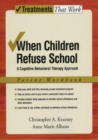 When Children Refuse School : A Cognitive-Behavioral Therapy Approach - eBook