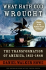 What Hath God Wrought : The Transformation of America, 1815-1848 - eBook