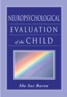 Neuropsychological Evaluation of the Child - eBook